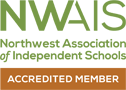 Northwest Association of Independant Schools Accredited Member